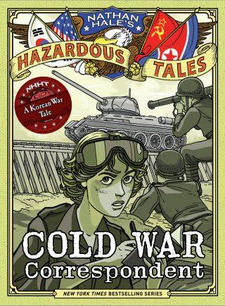 Nathan Hale's Hazardous Tales - Cold War Correspondent